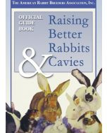 Guidebook to Raising Better Rabbits & Cavies